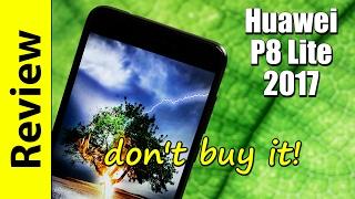 huawei p8 lite 2017 review   don t buy it