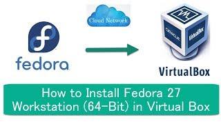 How to install fedora 27 in virtualbox videos / InfiniTube