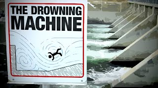 What are DROWNING MACHINES?