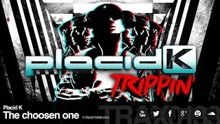 Placid K - The choosen one (Traxtorm Records - TRAX 0133)