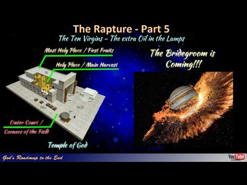 The Rapture: Part 5 - The Parable of the Ten Virgins - Section 2