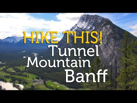 Hike This! Tunnel Mountain in Banff, Alberta, Canada