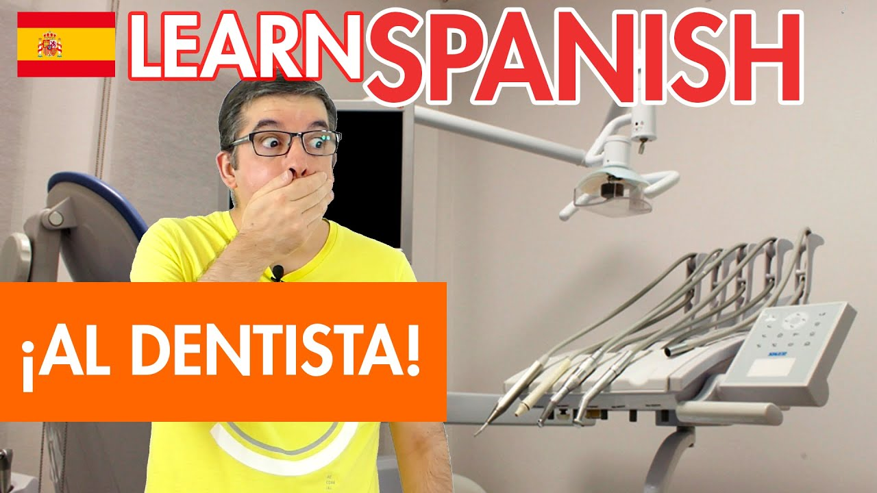 Learn Spanish Vocabulary and Phrases: Going To The Dentist ✅