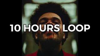 The Weeknd - After Hours (Audio) - 10 HOURS LOOP VERSION