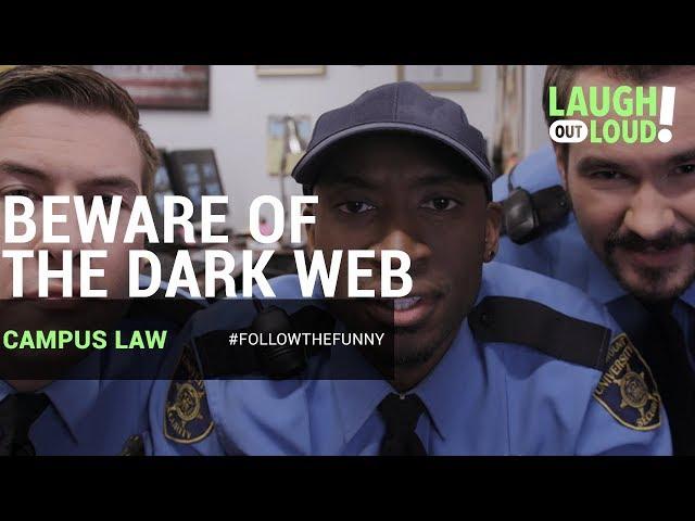 Beware of the Dark Web   Campus Law Ep 6   LOL Network