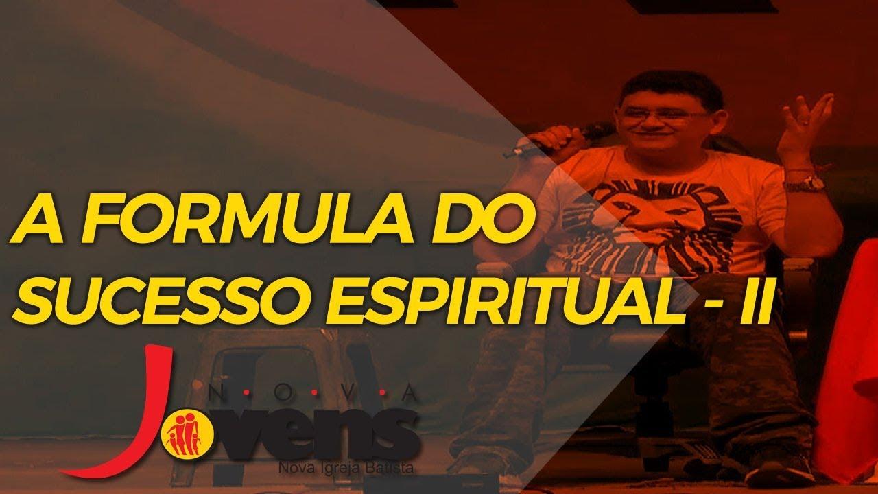 A FÓRMULA DO SUCESSO ESPIRITUAL – PARTE 2