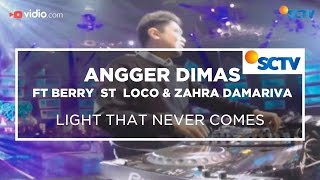 Angger Dimas ft Berry  St  Loco & Zahra Damariva - Light That Never Comes