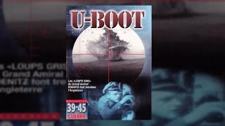 U-Boot - Sous-marins de la Kriegsmarine - Documentaire