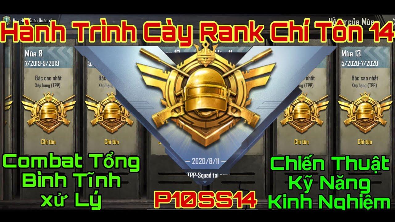 [P10SS14] PUBG Mobile | Hành Trình Cày Rank Chí Tôn 14 | Combat Tổng | Bình Tĩnh Xử Lý