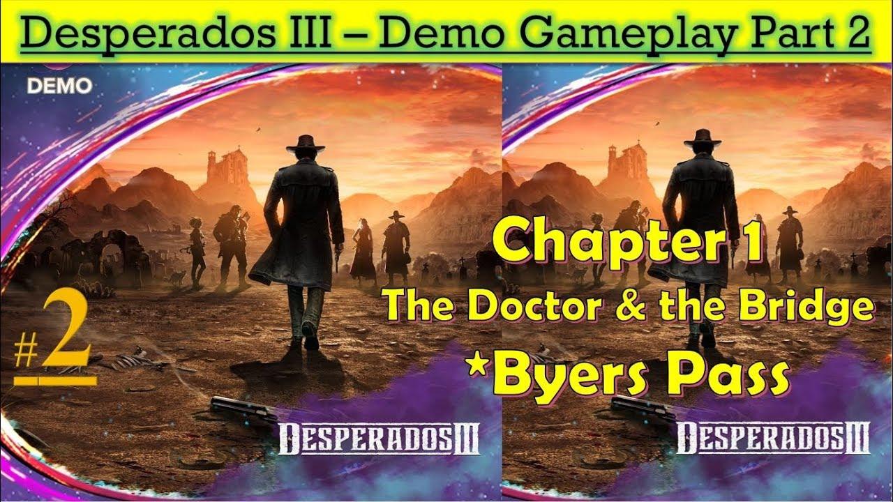 Desperados Iii Demo Chapter 1 The Doctor The Bridge Gameplay Part 2 Youtube