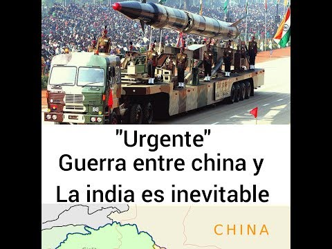 Urgente guerra entre china y la india es inevitable!! Ultimas noticias 18 de agosto 2017