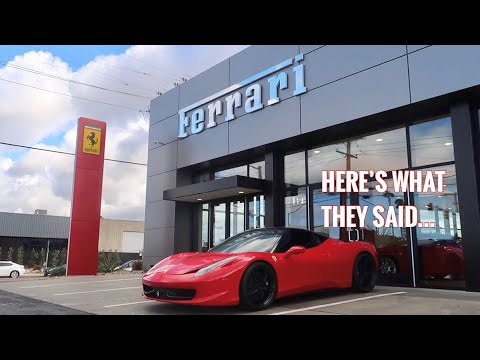 Ferrari Dealership asked me to bring my Rebuilt 458 in for Maintenance...