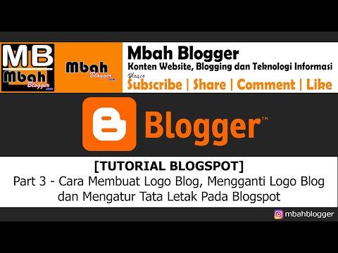 [tutorial-blogspot]---part-3-:-cara-membuat-logo,-mengganti-logo,-mengatur-tata-letak-pada-blogspot