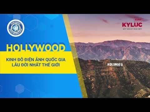 KylucRadio.vn| Hollywood – Kinh đô điện ảnh quốc gia lâu đời nhất thế giới