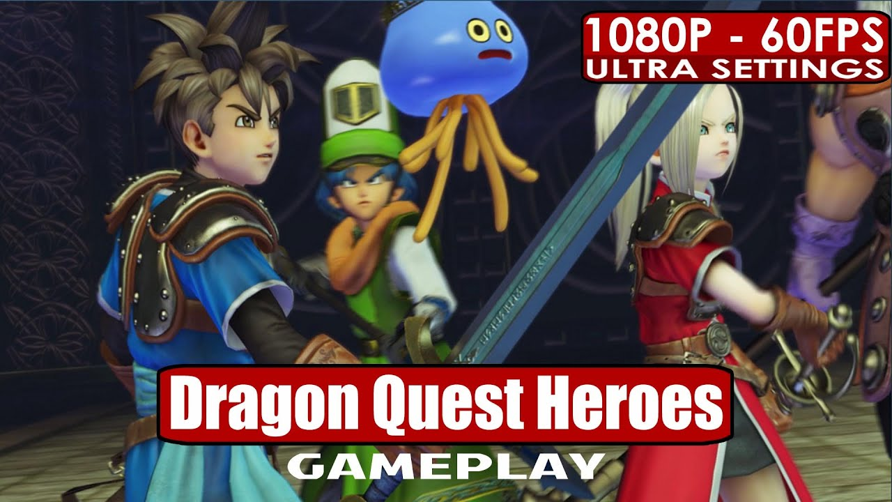 Dragon Quest Heroes Gameplay Pc Hd 1080p 60fps Youtube
