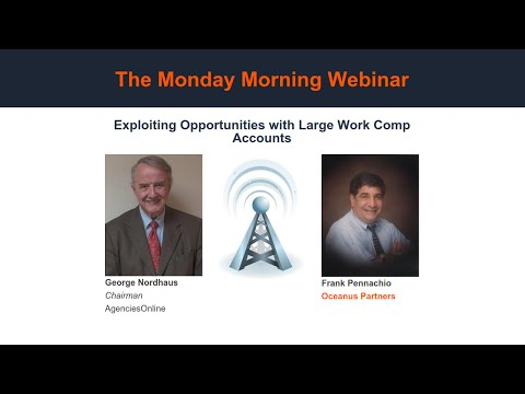 Monday Morning: Exploiting Opportunities with Large Work Comp Accounts