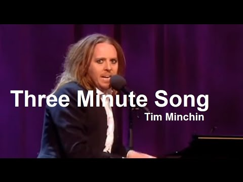 "Tim Minchin | ""Three Minute Song"" 