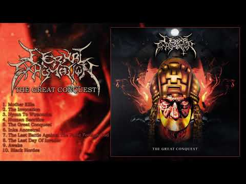ETERNAL EXHUMATION - The Great Conquest (Full Album Stream-2017)