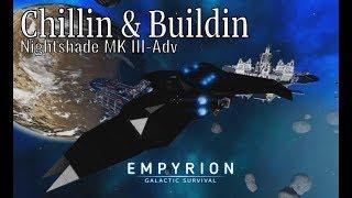 Empyrion Galactic Survival - Chillin & Buildin - The Nightshade Mk III-Adv