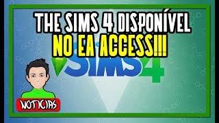 THE SIMS 4 JÁ ESTÁ DISPONÍVEL NO EA ACCESS!!! BAIXE AGORA!!!