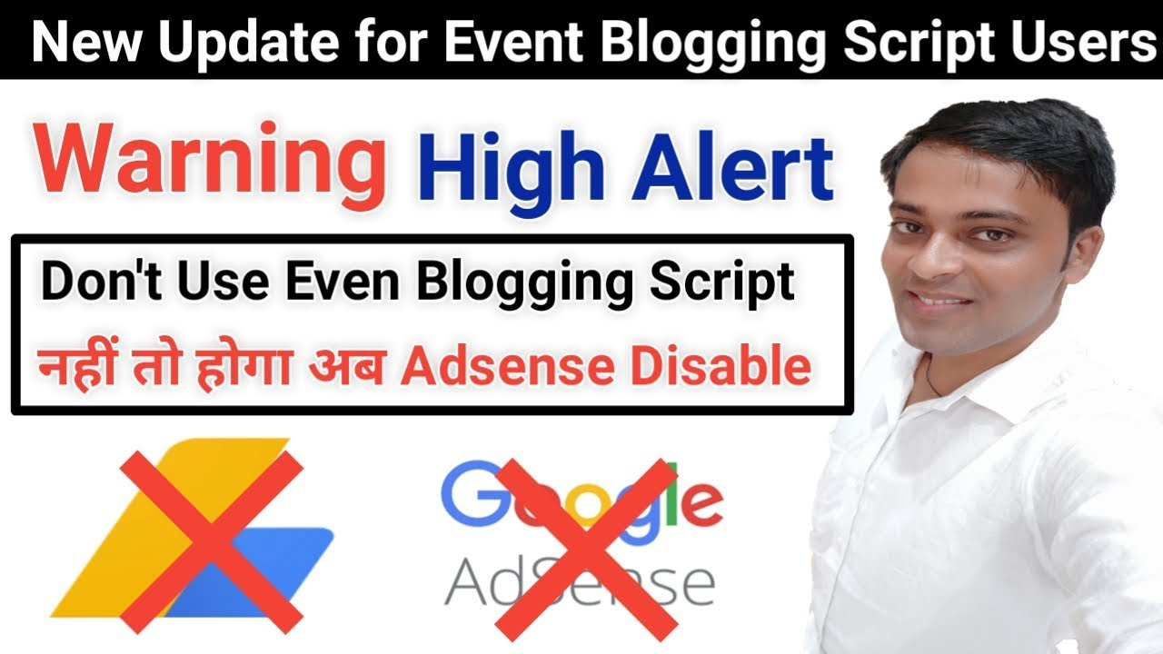 Alert! (Adsense Account Disabled) Event Blogging Script Bad News For Users.