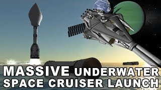 Space Cruiser UNDERWATER LAUNCH - Sea Dragon Style in KSP - HUGE SURPRISE at the end!