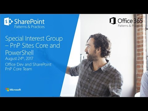 PnP Core, PowerShell and Provisioning Engine SIG - August 24th, 2017