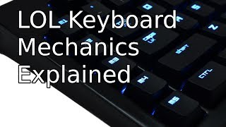LOL Keyboard Mechanics Explained