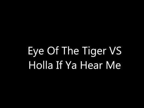 Eye Of The Tiger VS Holla If Ya Hear Me