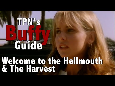 Welcome to the Hellmouth & The Harvest • S1E1 + 2 • TPN's Buffy Guide