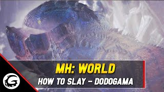Monster Hunter World: How to Slay Series - Dodogama Tips and Tricks | Gaming Instincts
