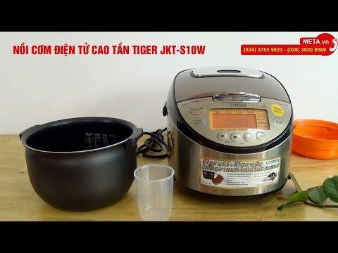 Nồi cơm điện tử cao tần Tiger JKT-S10W – Nấu cơm ngon nhất, hàng chính hãng Made in Japan