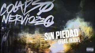 07 | Sin Piedad Feat. Ikah | COLAPSO NERVIOZZO