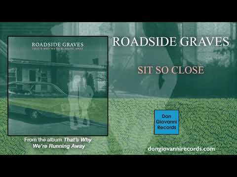 Roadside Graves - Sit So Close (Official Audio)