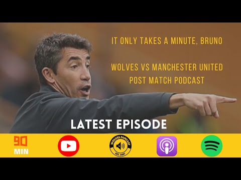 It Only Takes A Minute, Bruno   Wolves vs Man Utd Review   VAR   Bruno Ball   Transfer Window