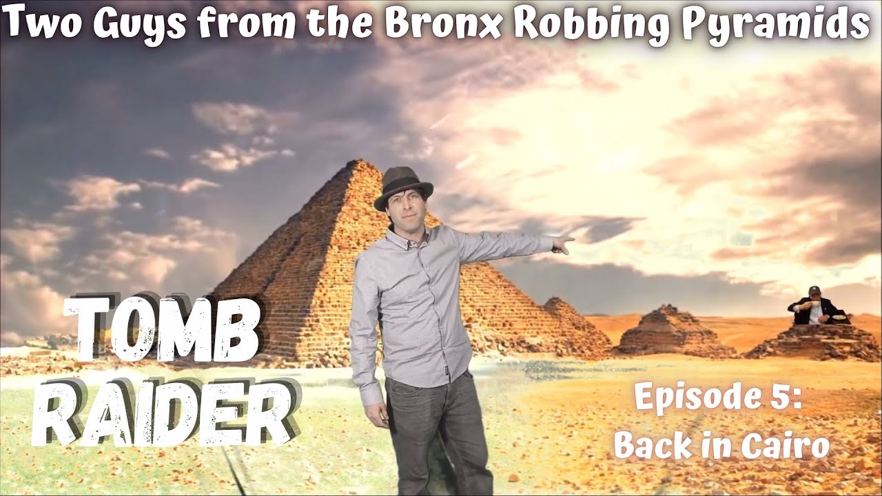 Tomb Raider Episode 5: Back In Cairo! Which Pyramid to Loot Next?!!