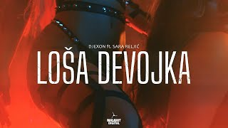 DJEXON x SARA RELJIC - LOSA DEVOJKA (Official Video)