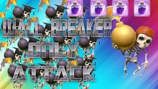 "100+ WALL BREAKERS ONLY RAID (ALL WALL BREAKER ATTACK) ""FTL"" (CLASH OF CLANS)"