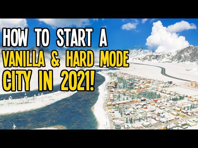 How to Start a Vanilla No Mods City in Hard Mode in 2021! (Cities Skylines Vanilla)