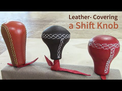 Leather Covering a Shift Knob- Auto Upholstery