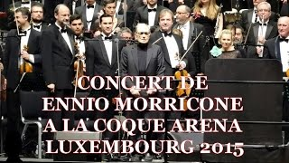 CONCERT ENNIO MORRICONE  A LUXEMBOURG 2015