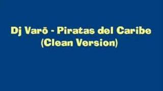 Dj Varo - Piratas del caribe (clean version)