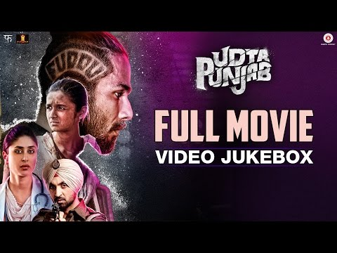 Udta Punjab - Full Movie Video Jukebox | Shahid Kapoor, Alia Bhatt, Kareena Kapoor & Diljit D