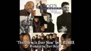 Kirk Franklin-The Storm Is Over Now Instr. REMIX Prod by Curt Beatz