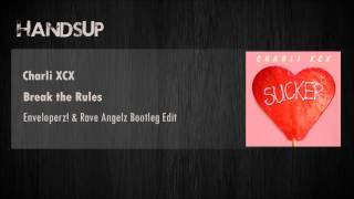 charli xcx break the rules enveloperz rave angelz bootleg edit