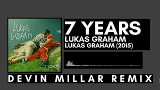 lukas graham 7 years devin millar remix