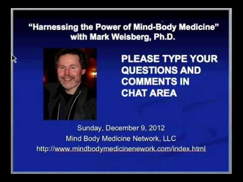MBMN's Harnessing the Power of Mind Body Medicine - Mark Weisberg, Ph.D.m4v