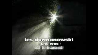 Les Dormanowski - She was