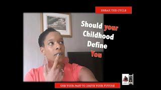 Should your childhood define you?