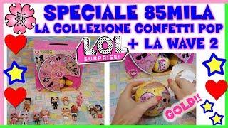 Baixar SPECIALE 85 MILA! La Collezione Lol surprise Confetti Pop + la WAVE 2!!